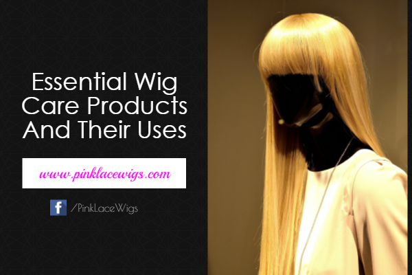 Essential Wig Care Products And Their Uses
